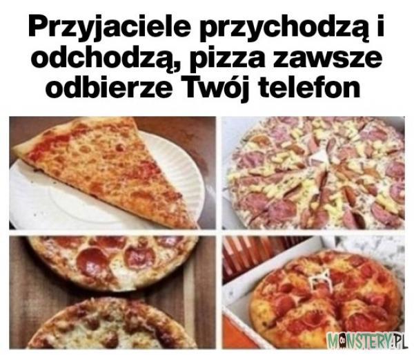 Pizza Cię zawszę zrozumie